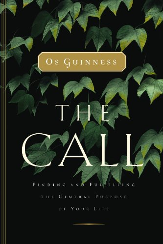 Christs Call (The Call: Finding and Fulfilling the Central Purpose of Your Life)