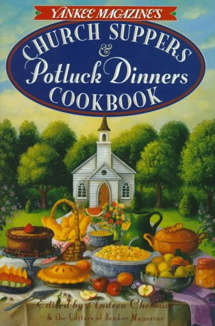 Yankee Magazine's Church Suppers & Potluck Dinners: Cookbook