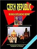 Czech Republic Business Intelligence Report, International Business Publications Staff, 073974948X