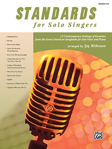 Standards for Solo Singers: 12 Contemporary Settings of Favorites from the Great American Songbook for Solo Voice and Piano (Medium Low Voice)