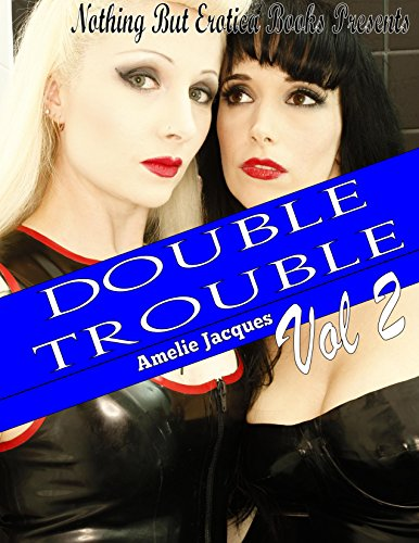 Double Trouble: Volume 2: Two Erotic Stories With Wild and Rough Sex (Double Trouble)