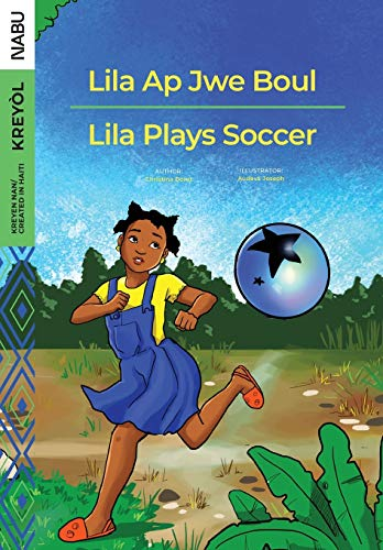 Lila Plays Soccer / Lila Ap Jwe Boul