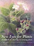 New Eyes for Plants: Workbook for Plant Observation and Drawing (Art and Science)