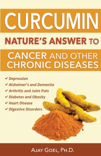 Curcumin: Nature's Answer to Cancer and Other Chronic Diseases