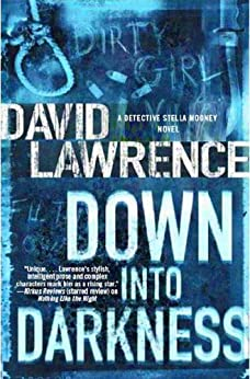 Down into Darkness: A Detective Stella Mooney Novel (Detective Stella Mooney Novels) by [Lawrence, David]