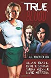 True Blood - All Together Now, Alan Ball, 1600108687