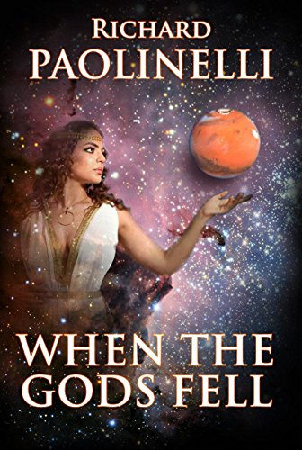 When The Gods Fell (Lost Civilizations Book 1) by [Paolinelli, Richard]