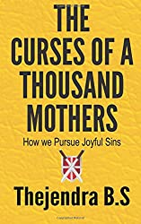The Curses of a Thousand Mothers - How we Pursue Joyful Sins