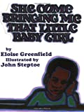 She Come Bringing Me That Little Baby Girl, Eloise Greenfield, 0064432963