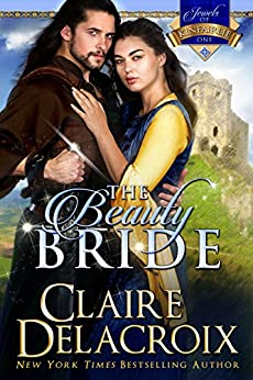 The Beauty Bride (The Jewels of Kinfairlie Book 1) by [Delacroix, Claire]