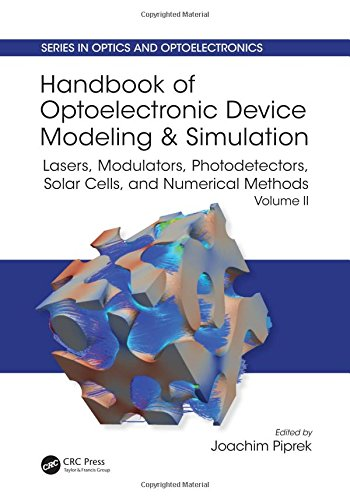 Modulators Series (Handbook of Optoelectronic Device Modeling and Simulation: Lasers, Modulators, Photodetectors, Solar Cells, and Numerical Methods, Vol. 2 (Series in Optics and Optoelectronics) (Volume 2))