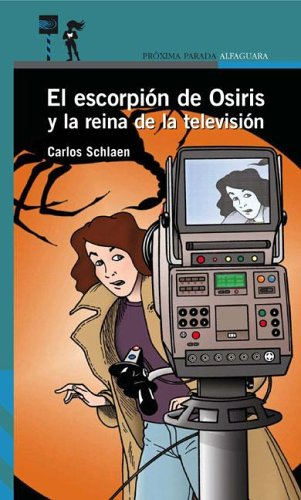 (El Escorpion de Osiris y La Reina de La Television (Spanish Edition))