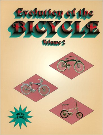 Evolution of the Bicycle, Vol. 2 (The Evolution Of Bicycle)