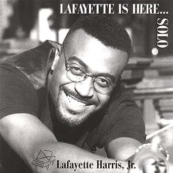Lafayette is here solo jr lafayette harris for Lafayette cds 30
