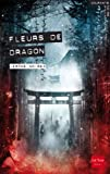 Fleurs de Dragon (French Edition)