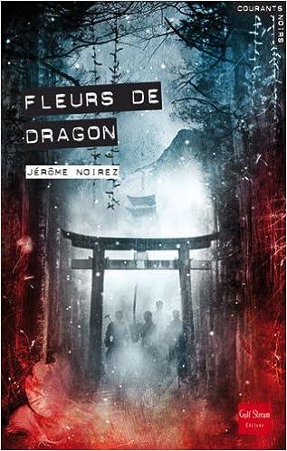 Fleurs De Dragon English And French Edition Noirez Jerme