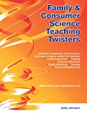 Family and Consumer Science Teaching Twisters, Johnson, Judy, 0977678261