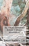 img - for El Viejo sendero indio y otras historias (Spanish Edition) book / textbook / text book