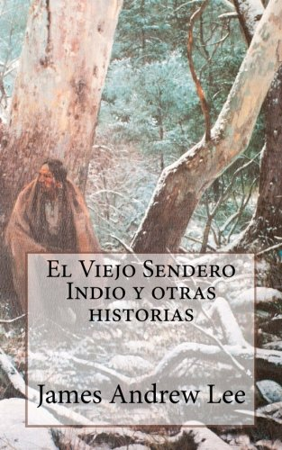 Download El Viejo sendero indio y otras historias (Spanish Edition) pdf