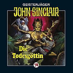 Die Todesgöttin (John Sinclair 78)