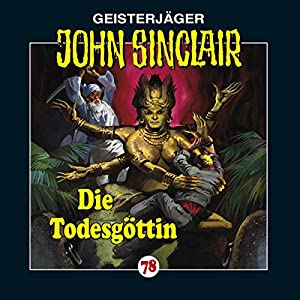 Die Todesgöttin (John Sinclair 78) Hörspiel