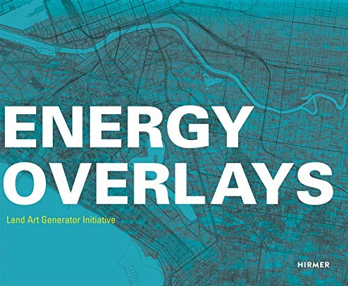 Energy Overlays: Land Art Generator Initiative