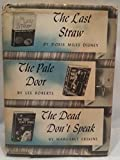 img - for The Last Straw / The Pale Door / The Dead Don't Speak book / textbook / text book
