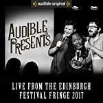 Audible Presents: Live from the Edinburgh Festival Fringe 2017 |  Audible Comedy