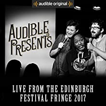 Audible Presents: Live from the Edinburgh Festival Fringe 2017 Other by  Audible Comedy