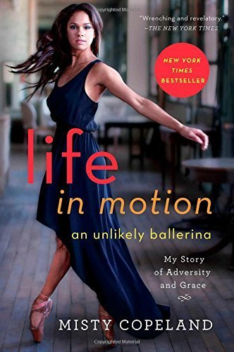 Life In Motion  An Unlikely Ballerina By Misty Copeland  2014  Hardcover