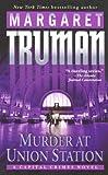 Murder at Union Station, Margaret Truman and Margaret Truman, 0449007391