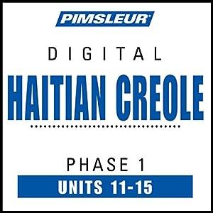 Haitian Creole Phase 1, Unit 11-15 Audiobook