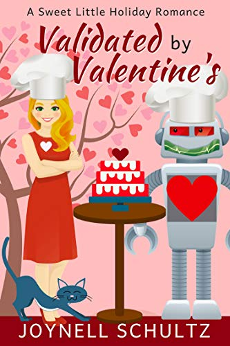 Validated by Valentine's (A Sweet Little Holiday Romance Book 2) by [Schultz, Joynell]