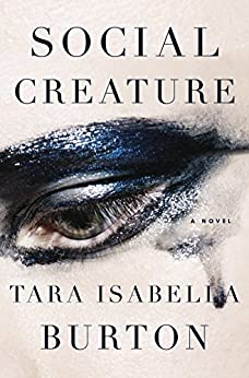 Social Creature: A Novel by [Burton, Tara Isabella]