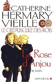Le crépuscule des rois : [1] : La rose d'Anjou