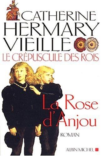 Le Crépuscule des rois, tome 1 : La Rose d'Anjou pdf epub