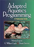 img - for Adapted Aquatics Programming: A Professional Guide book / textbook / text book