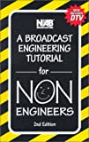 Broadcast Engineering Tutorial for Nonengineers 9780893242756