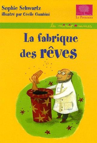 La fabrique des rêves Broché – 1 novembre 2006 Sophie Schwartz Cécile Gambini Editions le Pommier 2746503069