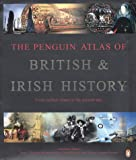The Penguin Atlas of British and Irish History, Simon Halle and John Haywood, 0140295186