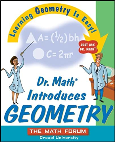 Dr. Math Introduces Geometry: Learning Geometry is Easy! Just ask ...