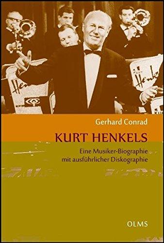 kurt-henkels-eine-musiker-biographie-mit-ausfhrlicher-diskographie-lebensberichte-zeitgeschichte