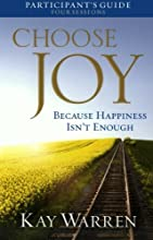 Choose Joy Participant's Guide: Because Happiness Isn't Enough (A Four-Session Study)