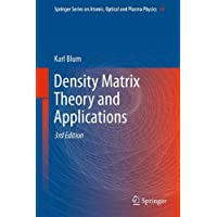 Density Matrix Theory and Applications (Springer Series on Atomic, Optical, and Plasma Physics, Vol. 64)