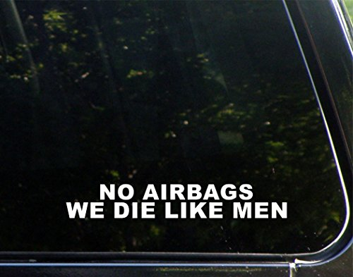Diamond Graphics No Airbags We Die Like Men (8-3/4