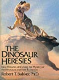 The Dinosaur Heresies, Robert T. Bakker, 0688042872