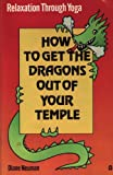 How to Get the Dragons Out of Your Temple, Diane Neuman, 0890871183