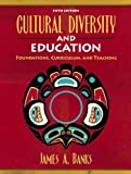 img - for Cultural Diversity and Education: Foundations, Curriculum, and Teaching (5th Edition) book / textbook / text book