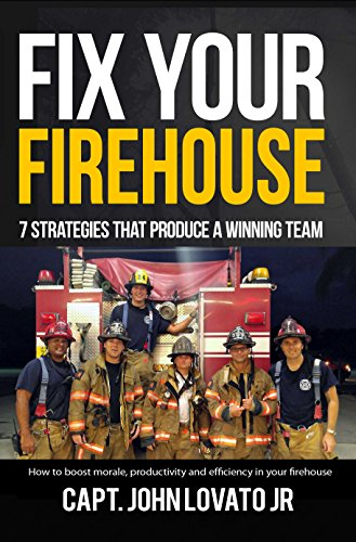 Fix Your Firehouse: 7 strategies that produce a winning team (English Edition)