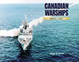 Canadian Warships since 1956, Roger G. Steed, 155125025X